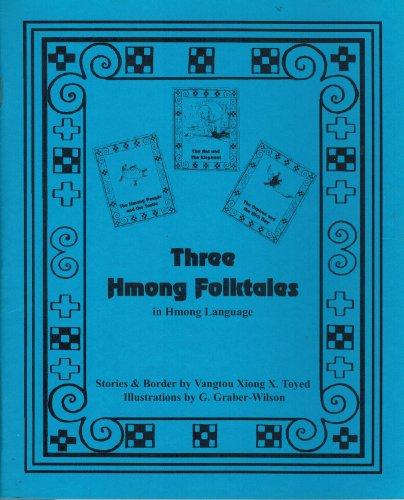 9781879331594: Three Hmong Folktales In Hmong Language (Ntsaum thiab ntxhw, Hmoob thiab vaub kib, Tub ntsuag thiab neeg muaj nyiag)