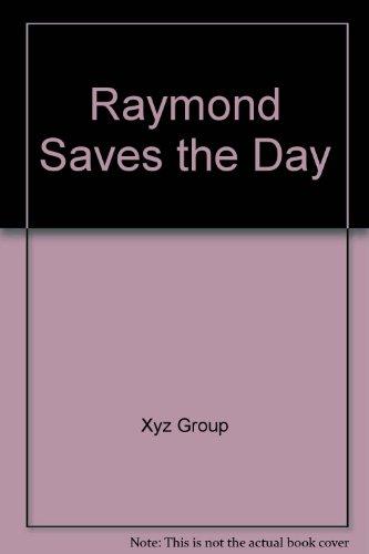 9781879332669: Raymond Saves the Day