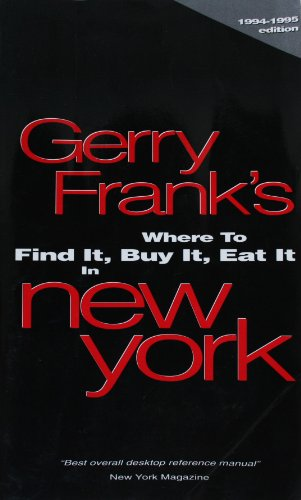 Gerry Frank's Where to Find It, Buy It, Eat It in New York, 1994-1995: Frank, Gerry