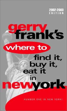Gerry Frank's Where to Find It, Buy It, Eat It in New York: Frank, Gerry