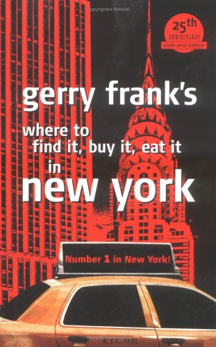9781879333185: Gerry Frank's Where to Find It, Buy It, Eat It in New York (GERRY FRANK'S WHERE TO FIND IT, BUY IT, EAT IT IN NEW YORK (REGULAR EDITION))