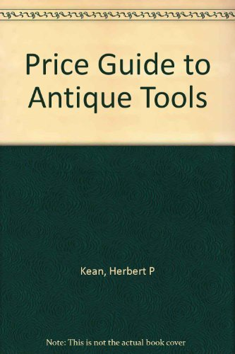 9781879335011: Price Guide to Antique Tools
