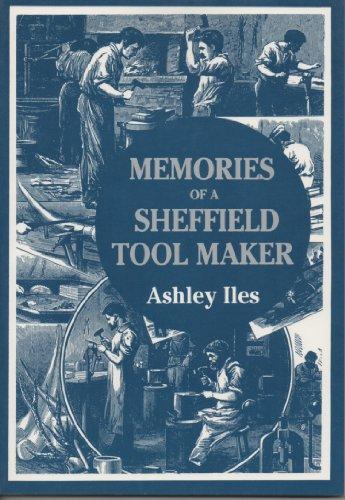 Memories of a Sheffield Tool Maker: Iles, Ashley