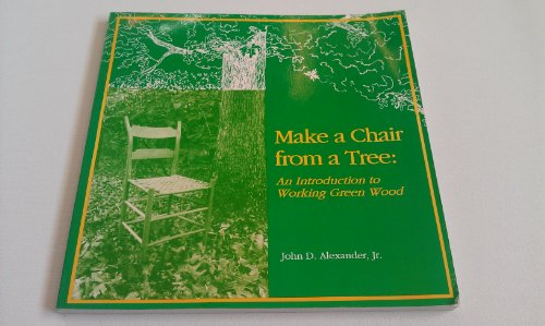 9781879335547: Make a Chair from a Tree: An Introduction to Working Green Wood