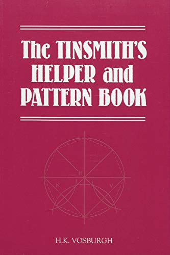 9781879335561: The Tinsmith's Helper and Pattern Book: With Useful Rules, Diagrams and Tables