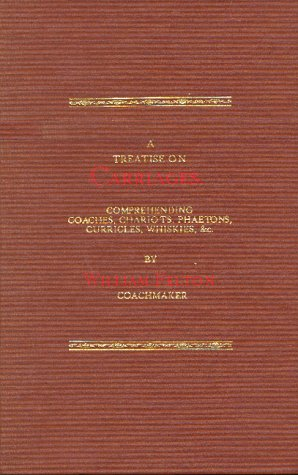 Treatise (A) on Carriages (1995 edition): Felton, William (Coachmaker)
