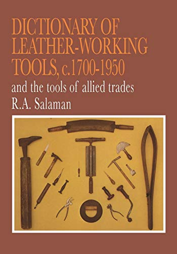 9781879335721: Dictionary of Leather-Working Tools, C. 1700-1950: And the Tools of Allied Trades