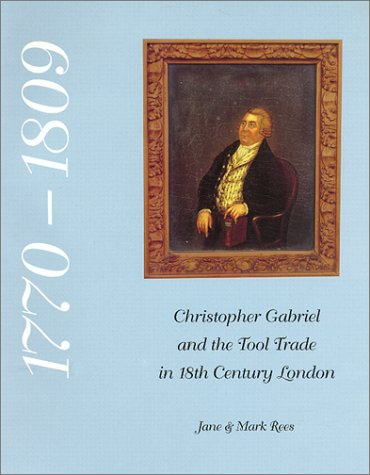 9781879335844: Christopher Gabriel and the Tool Trade in 18th Century London
