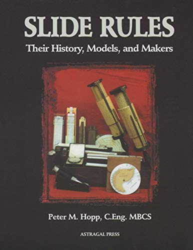 9781879335868: Slide Rules : Their History, Models, And Makers
