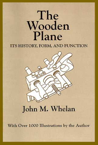 The Wooden Plane: Its History, Form and Function