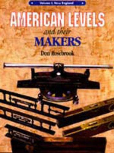American Levels and Their Makers Volume I New England: Rosebrook, Don