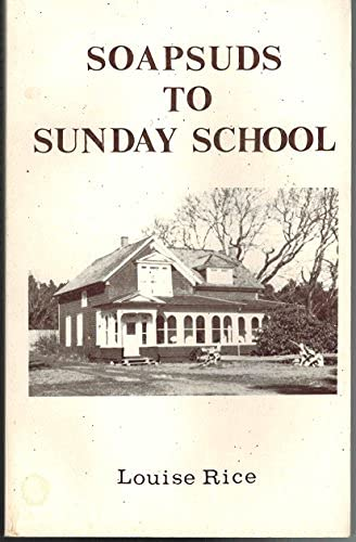 Soapsuds to Sunday School : A Living: Louise Rice, Shirley