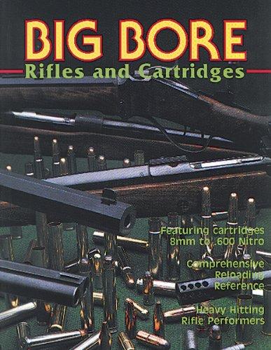 Big Bore Rifles and Cartridges: Compilation/various