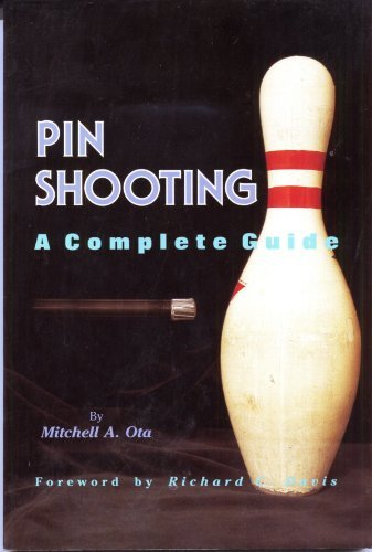 Pinshooting: A Complete Guide: Ota, Mitchell