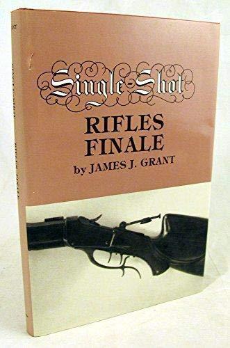 Single-Shot Rifles Finale: James J. Grant