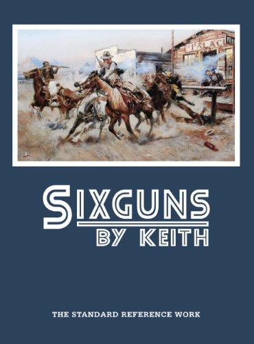 Sixguns by Keith: The Standard Reference Work: Elmer Keith