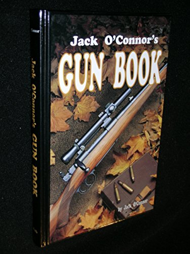 Jack O'Connor's Gun Book (1879356112) by Jack O'Connor