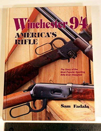Winchester 94-America's Rifle (9781879356290) by Sam Fadala