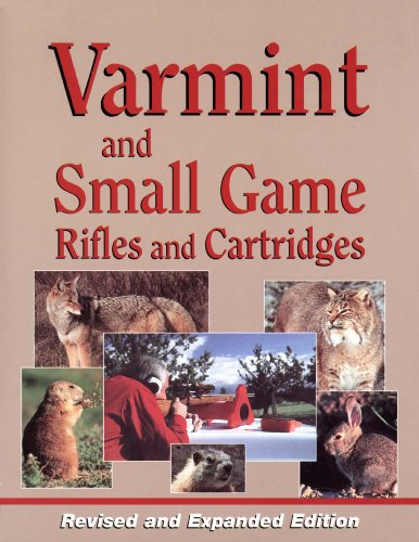 9781879356337: Varmint and Small Game Rifles and Cartridges, Revised and Expanded Edition
