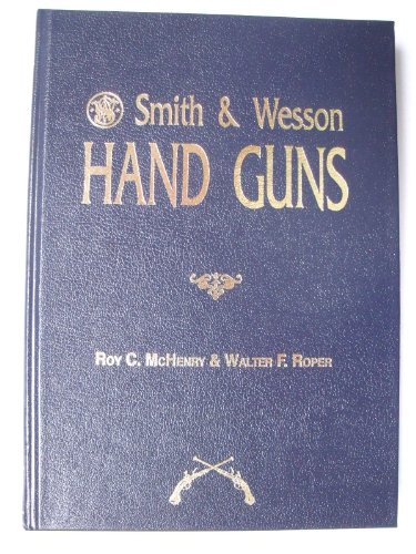 9781879356351: Smith & Wesson Hand Guns (World's Greatest Gun Books)