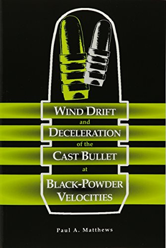 9781879356511: Wind Drift and Deceleration of the Cast Bullet at Black-Powder Velocities