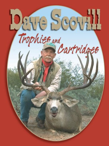 Trophies and Cartridges: Dave Scovill