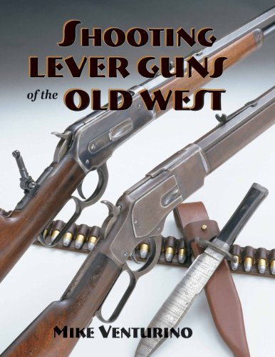 Shooting Lever Guns of the Old West: Mike Venturino, Venturino