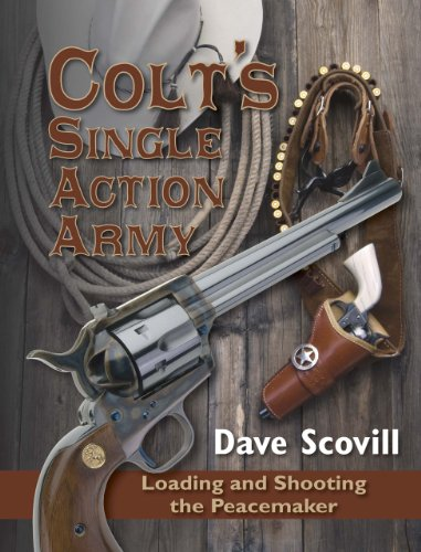 9781879356887: Colt's Single Action Army: Loading and Shooting the Peacemaker