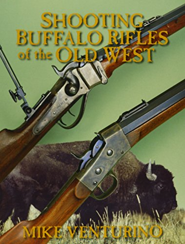 Shooting Buffalo Rifles of the Old West: Mike Venturino