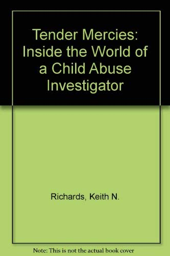 9781879360075: Tender Mercies: Inside the World of a Child Abuse Investigator