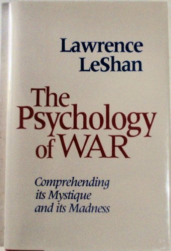 9781879360204: The Psychology of War: Comprehending Its Mystique and Its Madness