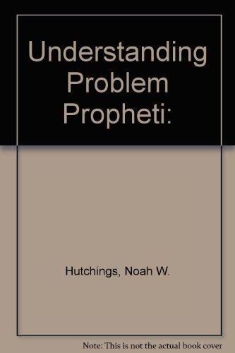 Understanding Problem Prophetic Passages, Vol. 1: The: Hutchings, Noah W.