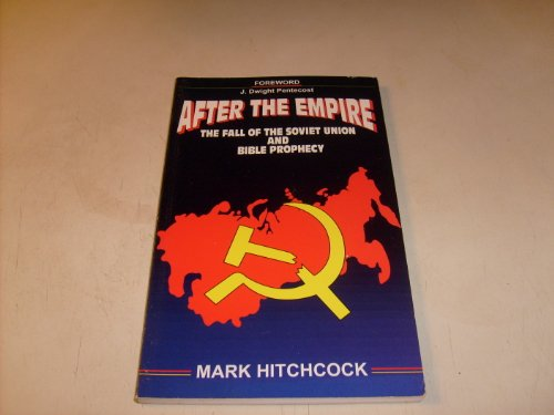 9781879366305: After the Empire: The Fall of the Soviet Union and Bible Prophecy