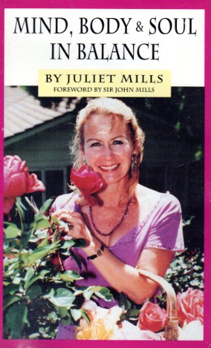 Mind Body and Soul in Balance: Mills, Juliet
