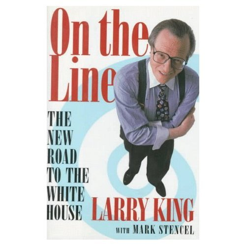 On the Line: The New Road to the White House: King, Larry;Stencel, Mark