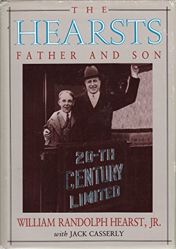 The Hearsts: Father and Son: Hearst, William Randolph,