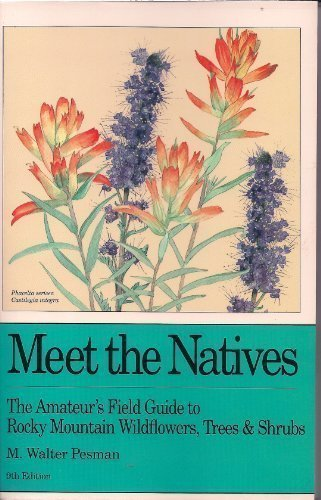 9781879373310: Meet the Natives: The Amateur's Field Guide to Rocky Mountain Wildflowers, Trees, & Shrubs
