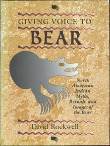 9781879373488: Giving Voice to Bear: North American Indian Rituals, Myths, and Images of the Bear