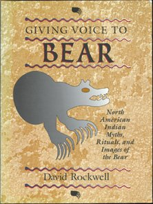 9781879373488: Giving Voice to Bear: North American Indian Myths, Rituals, and Images of the Bear