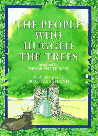 9781879373501: The People Who Hugged the Trees: An Environmental Folk Tale