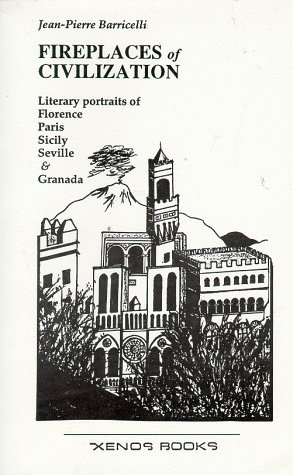 Fireplaces of Civilization: Literary Portraits of Florence,: Barricelli, Jean-Pierre