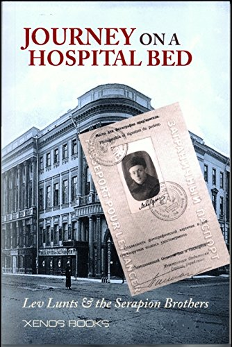 9781879378834: Journey on a Hospital Bed: Lev Lunts & the Serapion Brothers