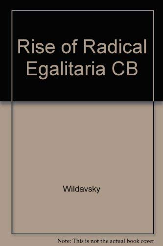 9781879383012: The Rise of Radical Egalitarianism