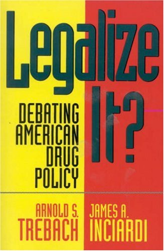 9781879383142: Legalize It?: Debating American Drug Policy (American University Press Public Policy Series)
