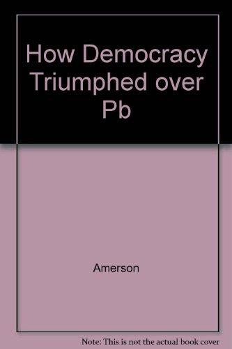 9781879383425: How Democracy Triumphed Over Dictatorship