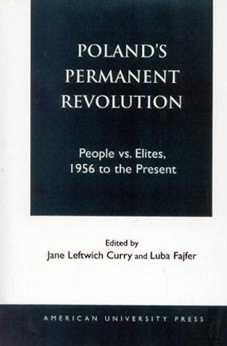 9781879383456: Poland's Permanent Revolution: People Vs. Elites, 1956 to the Present: People Vs.Elites, 1956-90