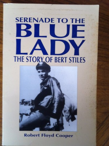 9781879384217: Serenade to the Blue Lady: The Story of Bert Stiles