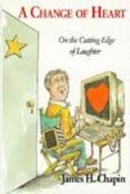 9781879384255: A Change of Heart: On the Cutting Edge of Laughter