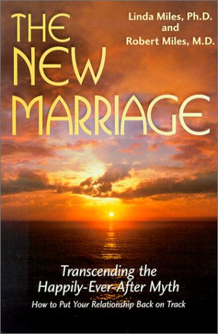 9781879384392: The New Marriage: Transcending the Happily-Ever-After Myth
