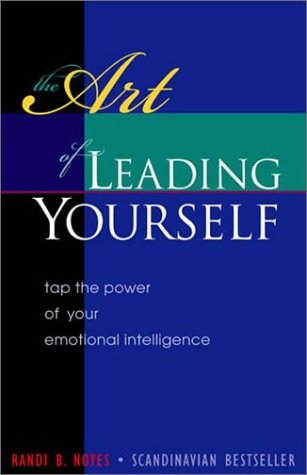 9781879384422: The Art of Leading Yourself: Tap the Power of Your Emotional Intelligence